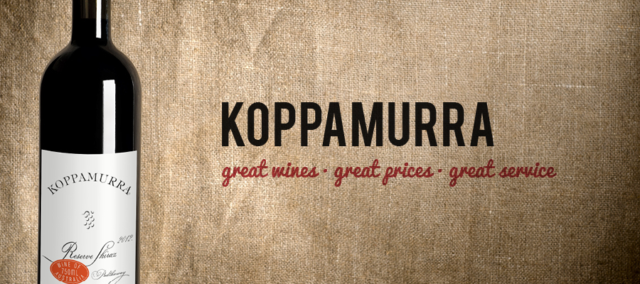 KOPPAMURRA Great Wines - Great Prices - Great Service